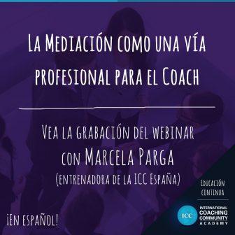 Webinar Recordings: La Mediación como una vía Profesional para el Coach