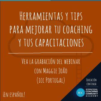 Webinar Recording: Herramientas y Tips para mejorar tu Coaching y tus Capacitaciones